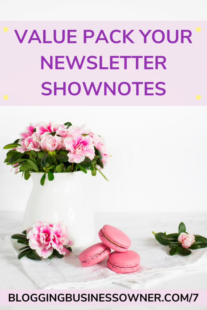 VALUE PACK YOUR NEWSLETTER SHOWNOTES