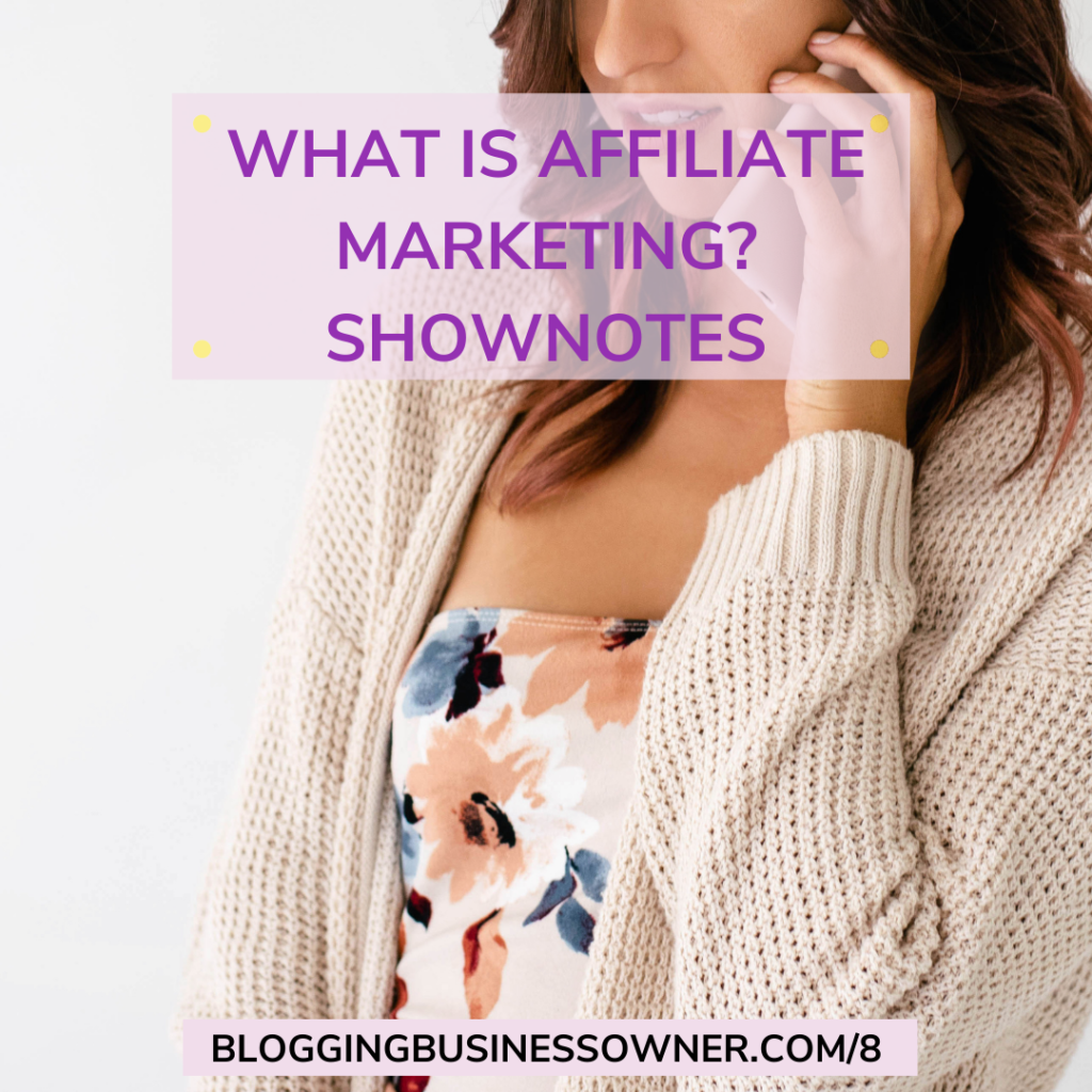 WHAT IS AFFILIATE MARKETING SHOWNOTES