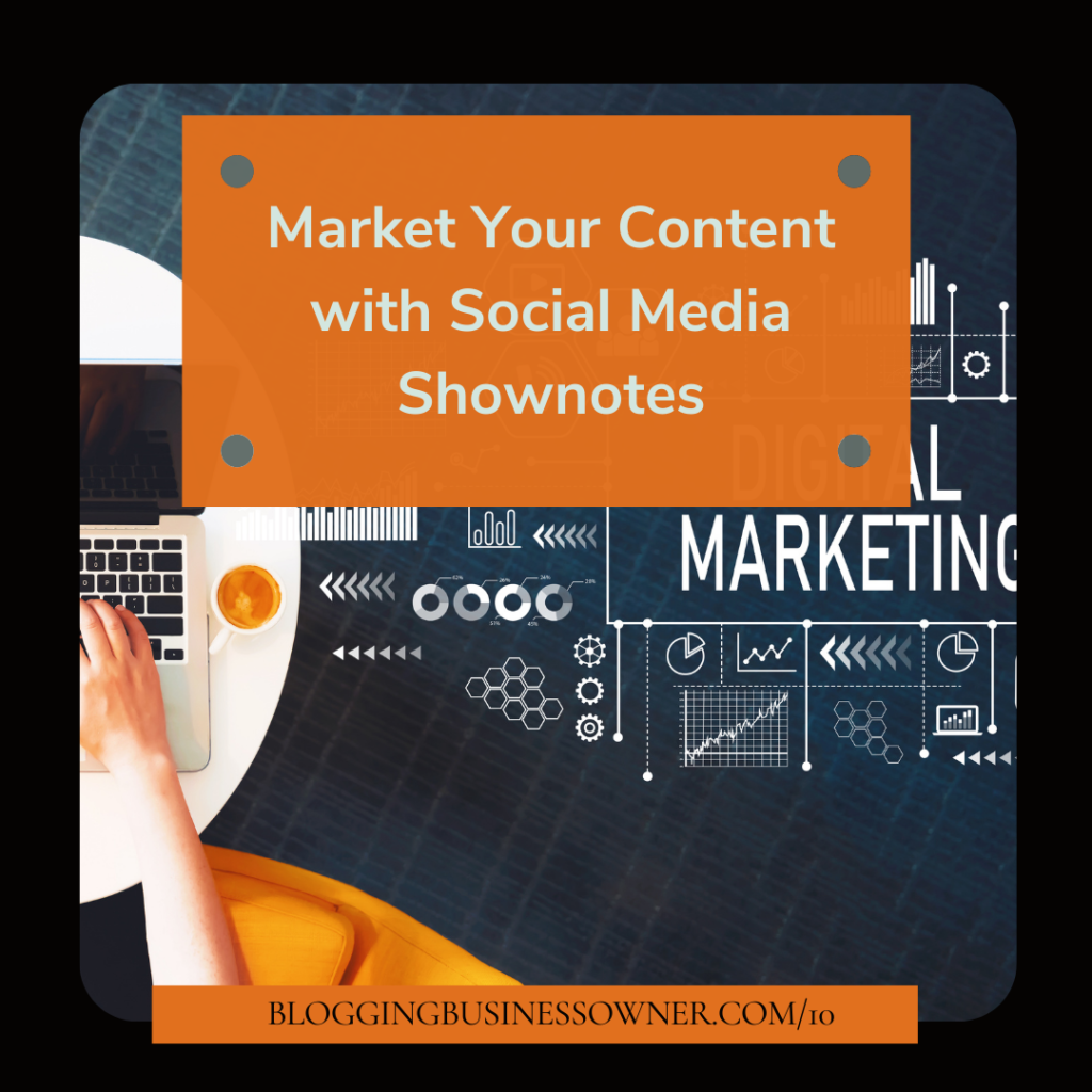 MARKET YOUR CONTENT WITH SOCIAL MEDIA SHOWNOTES