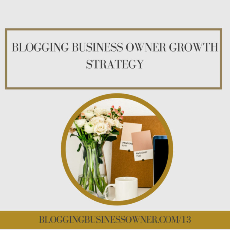 BLOGGING BUSINESS OWNER GROWTH STRATEGY: HOW I AM INCREASING TRAFFIC AND NURTURING MY COMMUNITY