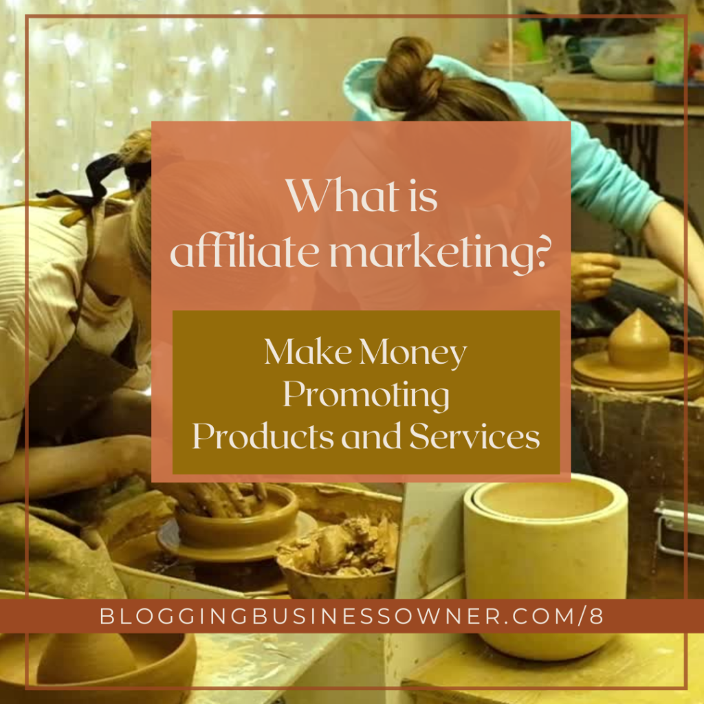 What is affiliate marketing Make Money Promoting Products and Services