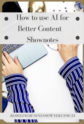 How to use AI for Better Content Shownotes